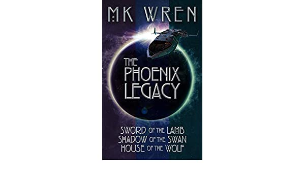 The Phoenix Legacy: Sword of the Lamb, Shadow of the Swan, House of the Wolf (The Phoenix Legacy Series Book 1) (English Edition) eBook: M.K. Wren: ...