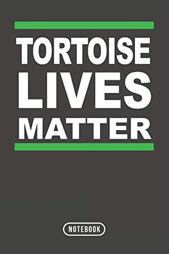 Tortoise Lives Matter: Tortoise Notebook 120 Lined Pages (6 x 9)