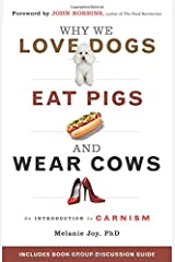 Why We Love Dogs, Eat Pigs, and Wear Cows: An Introduction to Carnism: The Belief System That Enables Us to Eat Some Animals and Not Others Pasta blanda