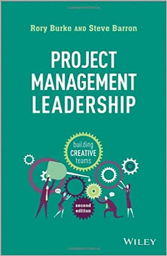 Project Management Leadership: Building Creative Teams 2nd Edition
