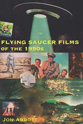 Flying Saucer Films of the 1950s: (Sci-Fi Before Star Wars, Vol. 1)