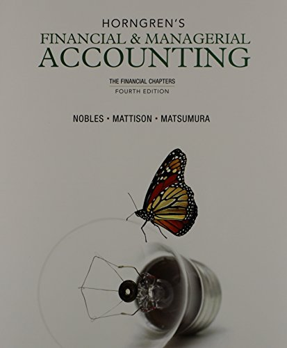 Horngren's Financial & Managerial Accounting, The Financial Chapters and NEW MyAccountingLab with Pearson eText — Access Card Package (4th Edition)