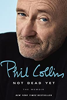 Not Dead Yet: The Memoir by [Collins, Phil]