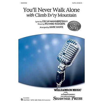 Amazon com: You'll Never Walk Alone (with Climb Ev'ry Mountain) SAB