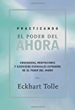 Practicando el poder de ahora: Practicing the Power of Now Spanish (Spanish Edition)