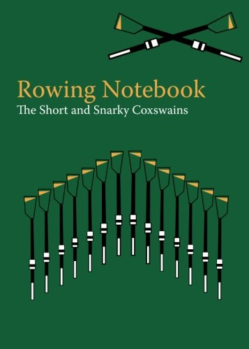 Download The Rowing Notebook: A Blank Notebook for Rowers, Coxswains and Rowing Coaches to Track Rowing Workouts (Volume 46) pdf