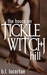 The House On Tickle Witch Hill (Femdom Tickling Erotica) (The Trials of Tickle Witch Hill Book 1)