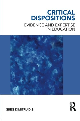 Critical Dispositions: Evidence and Expertise in Education