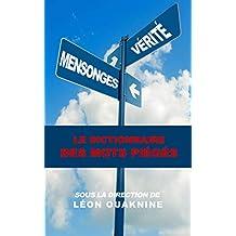 Le Dictionnaire des mots piégés: Le mensonge au quotidien (French Edition)