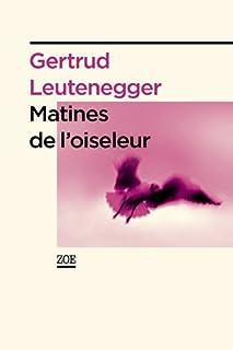 Matines de l'oiseleur, Leutenegger, Gertrud