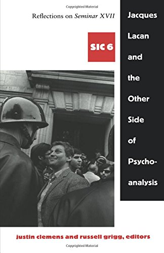 Jacques Lacan And The Other Side Of Psychoanalysis  Reflections On Seminar Xvii Sic Vi  Sic Series
