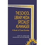 The School Library Media Specialist as Manager by Job, Amy G., Schnare, MaryKay W. (1997) Paperback