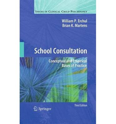 School Consultation : Conceptual and Empirical Bases of Practice(Paperback) - 2012 Edition pdf