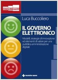 Book Governo elettronico. Modelli strategie e soluzioni innovative per una pubblica amministrazione digitale