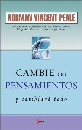 Cambie sus Pensamientos y Cambiará todo (Spanish Edition) ebook