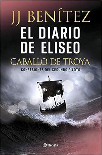 El diario de Eliseo. Caballo de Troya: Confesiones del segundo ...