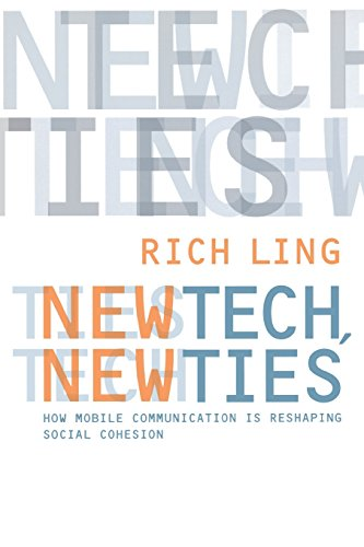 New Tech, New Ties: How Mobile Communication Is Reshaping Social Cohesion (MIT Press)