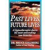 Past Lives, Future Lives, Bruce Goldberg, 0345420233