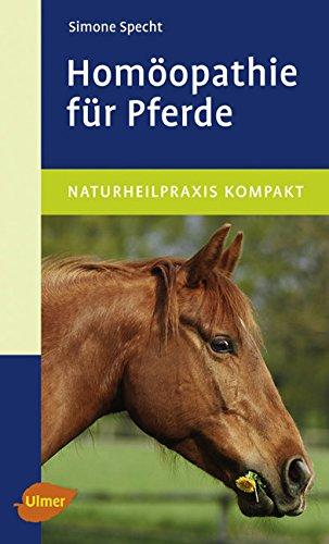 Homöopathie für Pferde: Naturheilpraxis kompakt