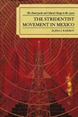 The Stridentist Movement in Mexico: The Avant-Garde and Cultural Change in the 1920s Paperback
