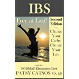 IBS—Free at Last! Second Edition. Change Your Carbs, Change Your Life with the FODMAP Elimination Diet