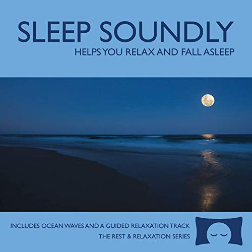 Sleep Soundly CD - Calming Guitar Music with Nature Sounds - Helps You Relax and Fall Asleep - Includes a Guided Meditation