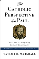 The Catholic Perspective on Paul: Paul and the Origins of Catholic Christianity Paperback
