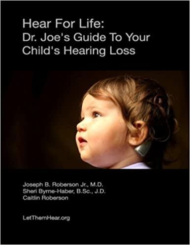 Hear For Life: Dr. Joe's Guide To Your Child's Hearing Loss: Dr ...