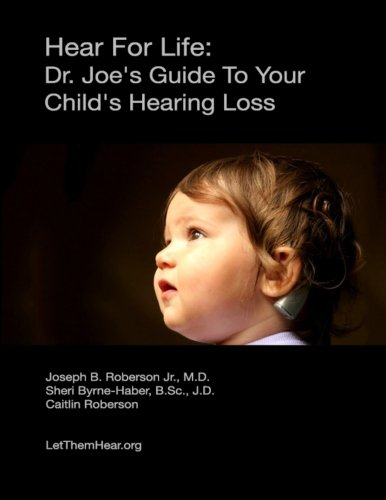 hear-for-life-dr-joes-guide-to-your-childs-hearing-loss