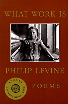 What Work Is by [Levine, Philip]