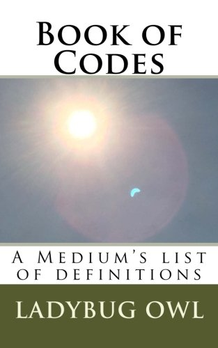Book of Codes: A Medium's list of definitions