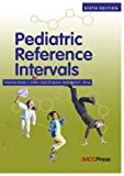 Pediatric Reference Intervals, Steven J. Soldin and Carlo Brugnara, 1594250677