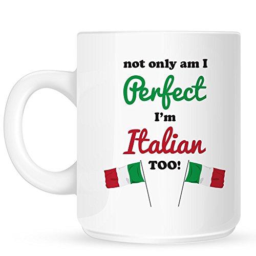 ly Am I Perfect, I39;m Italian Too! Mug ()