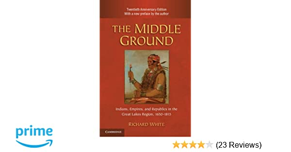 RICHARD WHITE THE MIDDLE GROUND PDF DOWNLOAD
