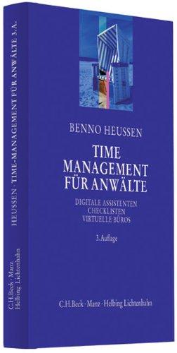 Time-Management für Anwälte: Digitale Assistenten, Checklisten, Virtuelle Büros und andere nützliche Arbeitstechniken