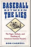 Baseball Between the Lies, Bob Carroll and Robert Carroll, 0399518576