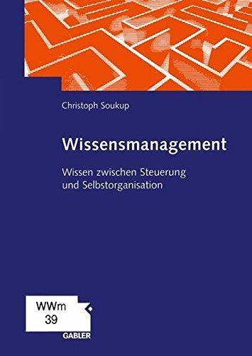 wissensmanagement-wissen-zwischen-steuerung-und-selbstorganisation-german-edition