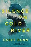 Silence on Cold River: A Novel