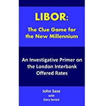 LIBOR: An Investigative Primer on the London Interbank Offered Rate
