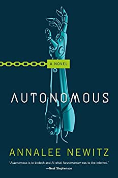 Autonomous by Annalee Newitz science fiction book reviews
