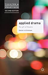 Applied Drama:The Gift of Theatre (Theatre and Performance Practices)