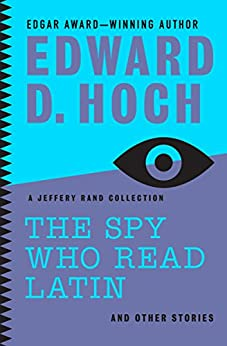 The Spy Who Read Latin: And Other Stories: A Jeffery Rand Collection by [Hoch, Edward D.]