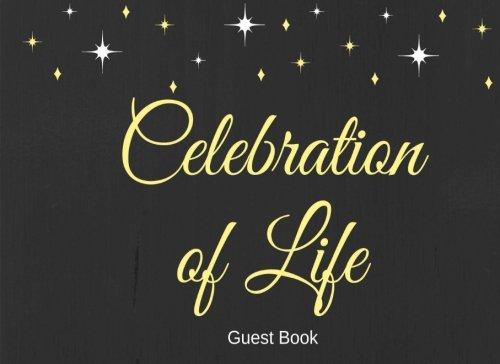 Read Online Celebration of Life Guest Book: Classic Memorial, Funeral, Wake, Condolence Book, Church, Memorial Service, Stars (Elite Guest Book) PDF