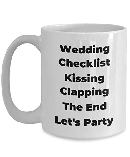 Wedding Checklist Coffee Mug Kissing Clapping The End Let's Party Gifts Idea For Engagement Maid of Honor Bride Bridal Shower Groom Bachelorette Bachelor Married Fiancee Novelty Coffee Tea Cup Couple Kissing Cups Tea Favors