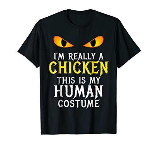 I'm Really a Chicken Halloween Costume Shirt Scary -