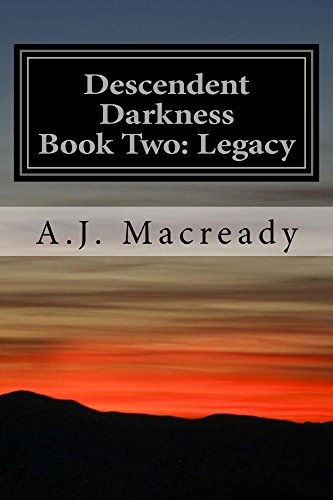 Descendent Darkness: Book Two: Legacy by [Macready, A]