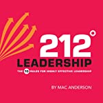 212º Leadership: The 10 Rules for Highly Effective Leadership | Mac Anderson