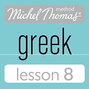 Michel Thomas Beginner Greek Lesson 8 Audiobook