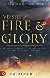 Vessels of Fire and Glory: Breaking Demonic Spells Over America to Release a Great Awakening: more info