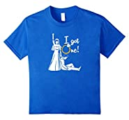 I Got One - Funny Gift for Bride, Just Married T-shirt